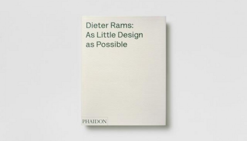 Dieter Rams: as little design as possible. The work of Dieter Rams