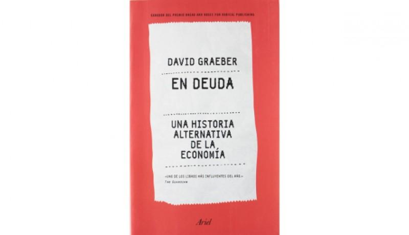 En Deuda una historia alternativa de la economía - David Graeber